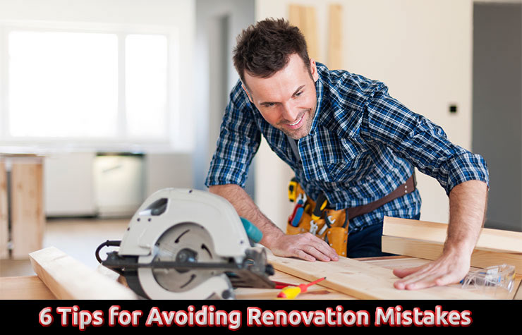 6 Tips for Avoiding Renovation Mistakes