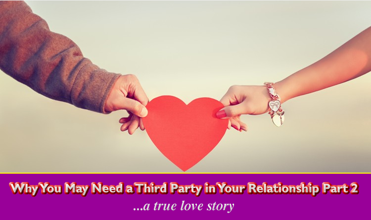 Why You May Need a Third Party in Your Relationship