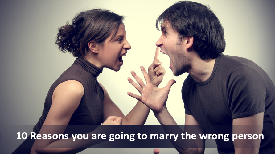 10 Reasons you are going to marry the wrong person